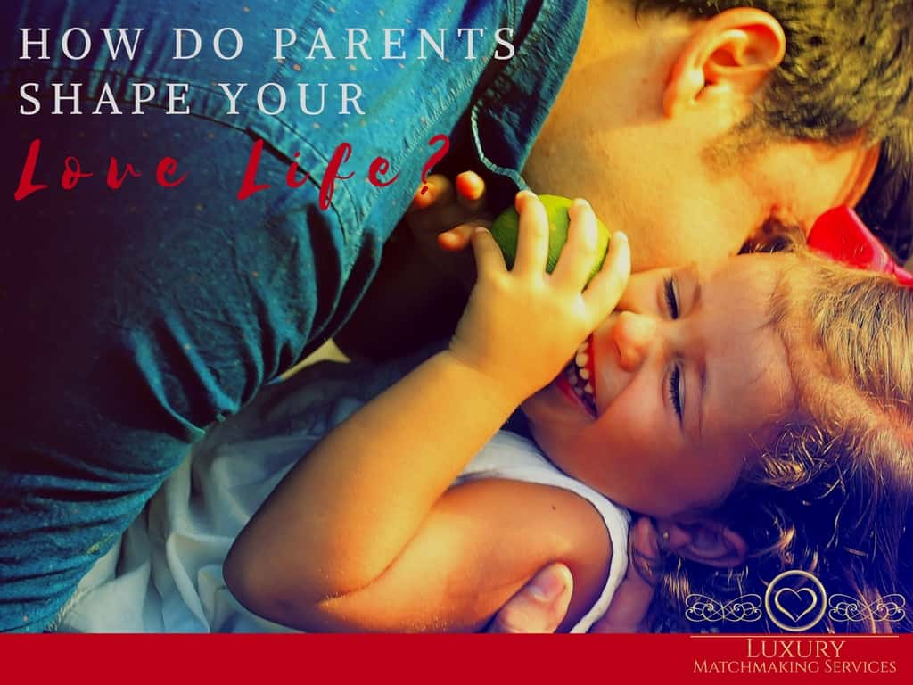How Do Parents Shape Your Love Life_